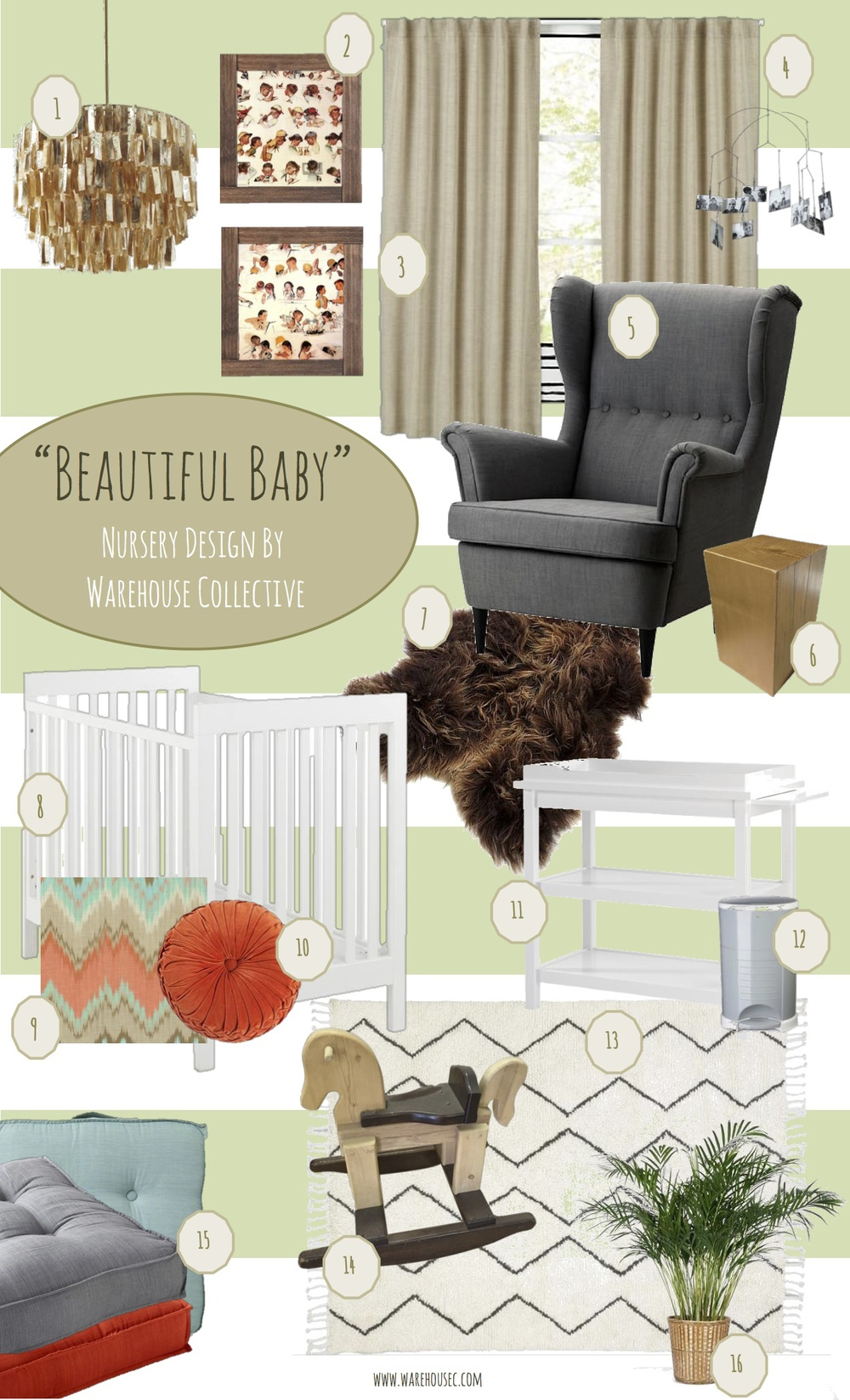"The inspiration behind ""Beautiful Baby"" is a neutral nursery, utilizing vintage childhood accents, and a relaxing color scheme. Our client painted two walls and the ceiling with bold stripes in Behr Celery Bunch. With that as our base, we added 1. West Elm Round Capiz Chandelier $279 2. Client's Vintage Norman Rockwell ""Life of a Boy/Girl"" 3. Land of Nod Fresh Linen Curtains in Natural $49  4. All Modern Photo Mobile $19 5. Ikea Strandmon Wing Chair in Svanby Grey $279 (DIY to Rocking Chair) 6.Warehouse Collective Solid Wood Block Side Table $200 7. Land of Nod Just Fur You Baby Blanket $99 8. Land of Nod Elemental Crib $599 9. Ollie & Penny Ikat Organic Cotton Swaddle $29 10. Urban Outfitters Round Pintuck Pillow $34 11. Land of Nod Change It Up Changing Table $315 12. Diaper Dekor Kolor Plus Pail $46 13. West Elm Souk Wool Rug 3x5 $159 14. Client's Vintage Wooden Rocking Horse 15. World Market Khadi Tufted Floor Pillow $40 16. Ikea Potted Plant $15"